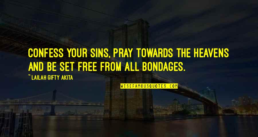 Free Spiritual Quotes By Lailah Gifty Akita: Confess your sins, pray towards the Heavens and
