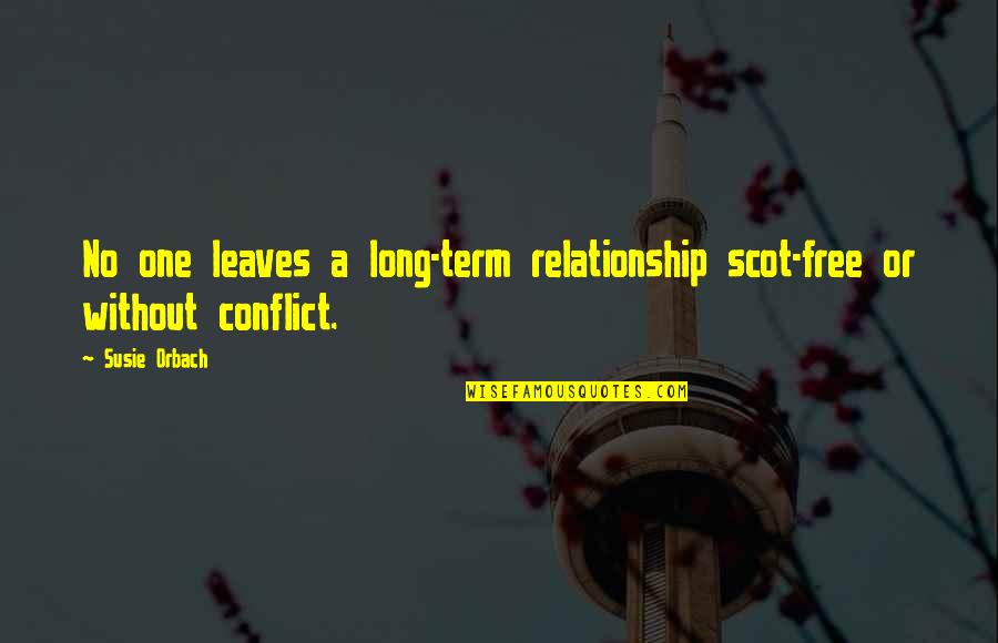 Free Term Quotes By Susie Orbach: No one leaves a long-term relationship scot-free or