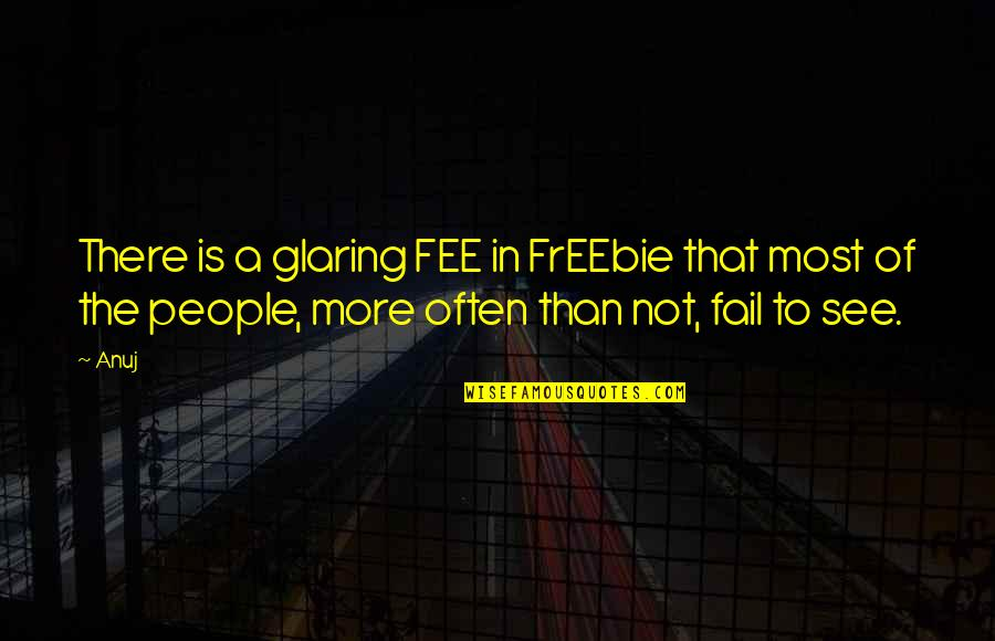 Freebie Quotes By Anuj: There is a glaring FEE in FrEEbie that