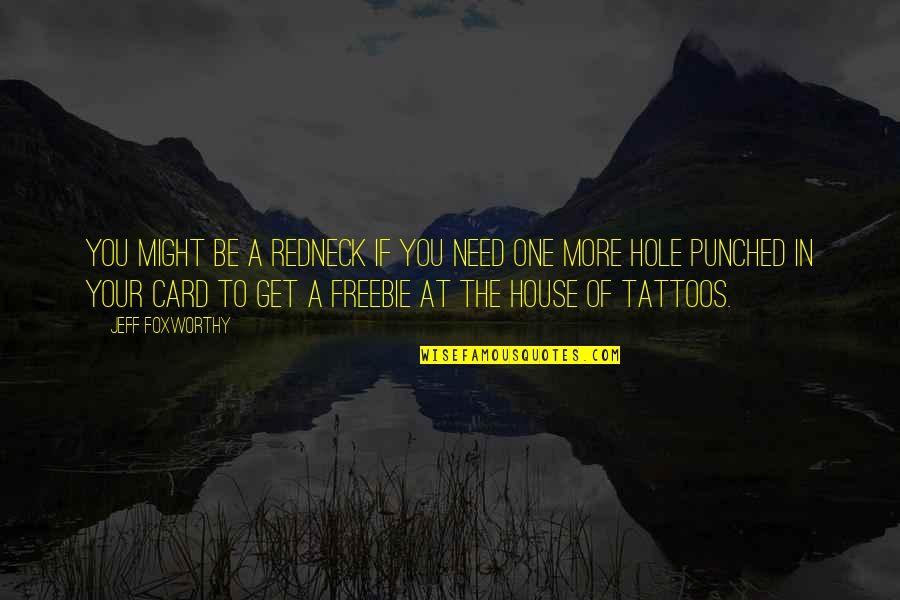 Freebie Quotes By Jeff Foxworthy: You might be a redneck if you need