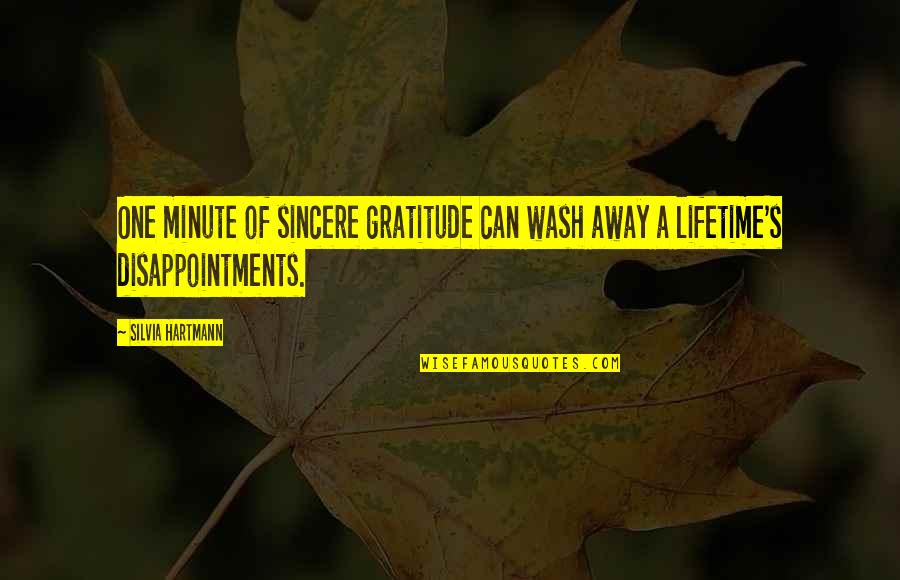 Freeborn John Lilburne Quotes By Silvia Hartmann: One minute of sincere gratitude can wash away