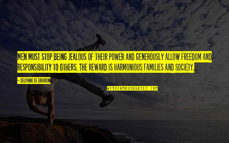 Freedom And Responsibility Quotes By Delphine De Girardin: Men must stop being jealous of their power