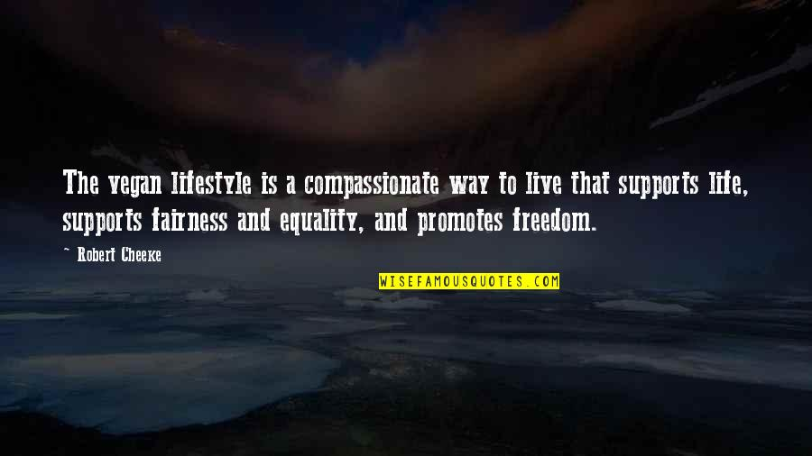 Freedom For Animals Quotes By Robert Cheeke: The vegan lifestyle is a compassionate way to