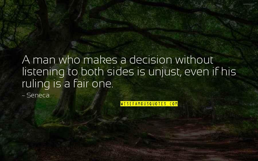 Freedom In Narrative Of The Life Of Frederick Douglass Quotes By Seneca.: A man who makes a decision without listening