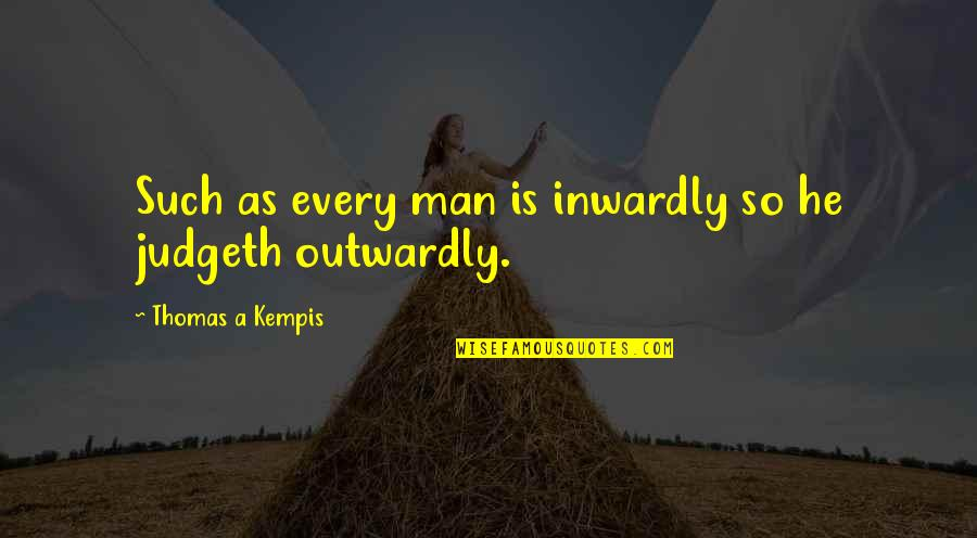 Freedom In Narrative Of The Life Of Frederick Douglass Quotes By Thomas A Kempis: Such as every man is inwardly so he