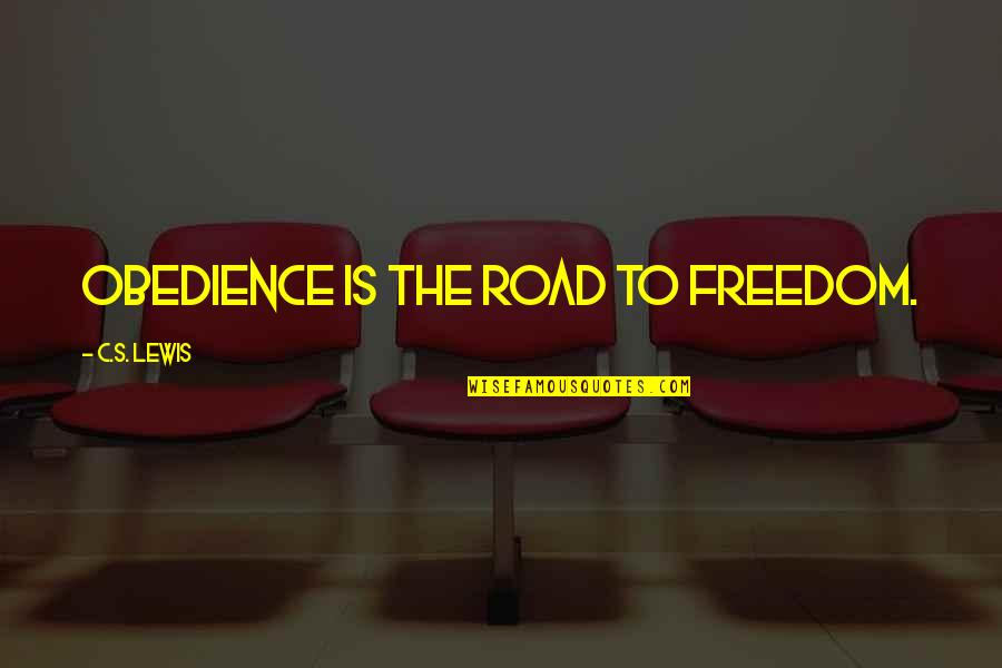 Freedom On The Road Quotes By C.S. Lewis: Obedience is the road to freedom.