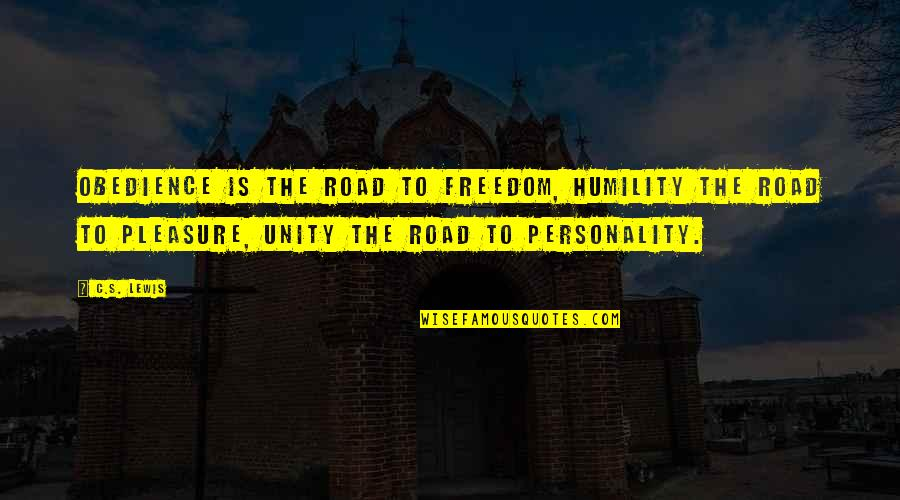 Freedom On The Road Quotes By C.S. Lewis: Obedience is the road to freedom, humility the