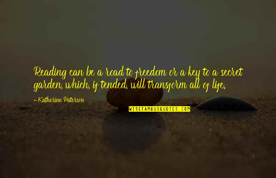 Freedom On The Road Quotes By Katherine Paterson: Reading can be a road to freedom or
