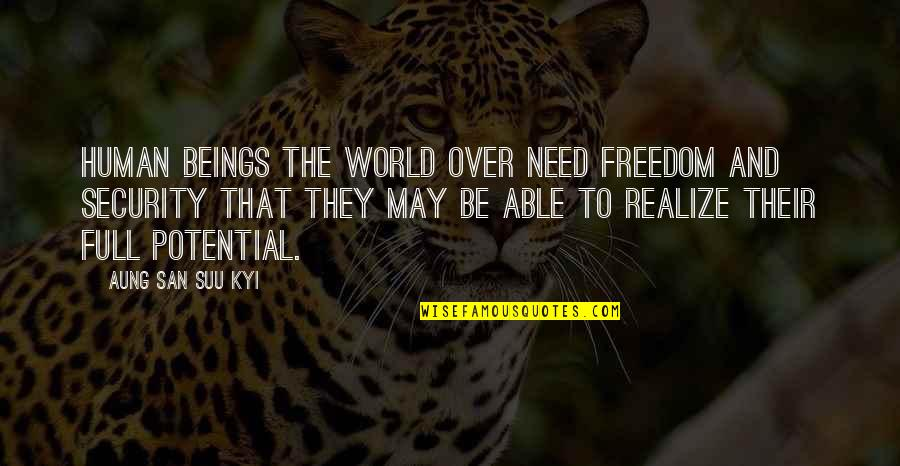 Freedom Over Security Quotes By Aung San Suu Kyi: Human beings the world over need freedom and