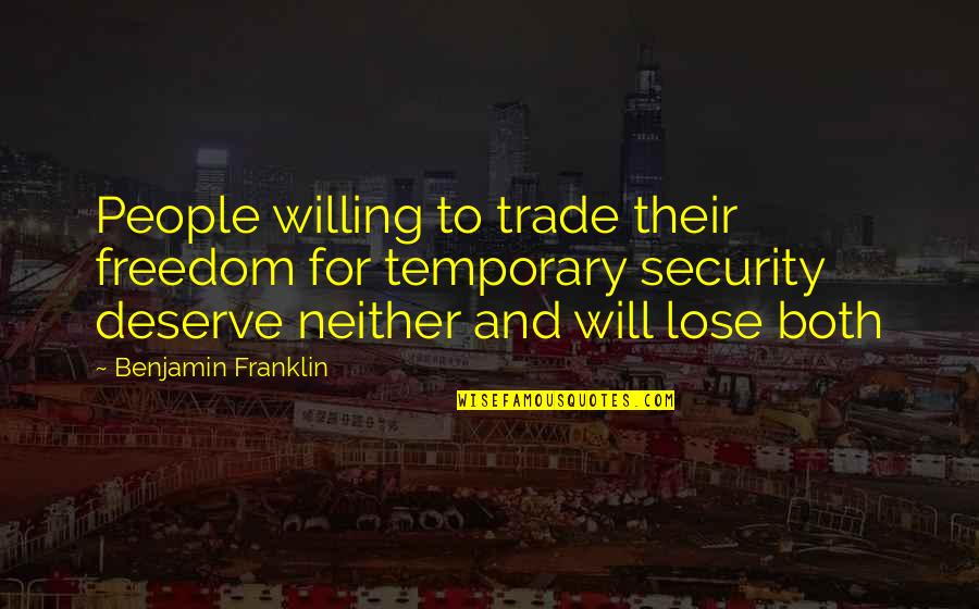 Freedom Over Security Quotes By Benjamin Franklin: People willing to trade their freedom for temporary