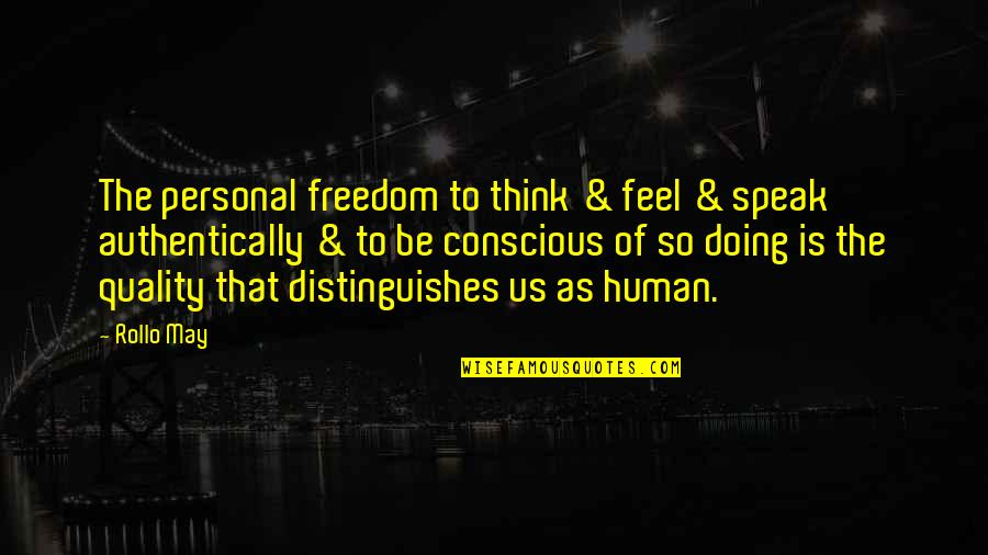 Freedom To Think Quotes By Rollo May: The personal freedom to think & feel &
