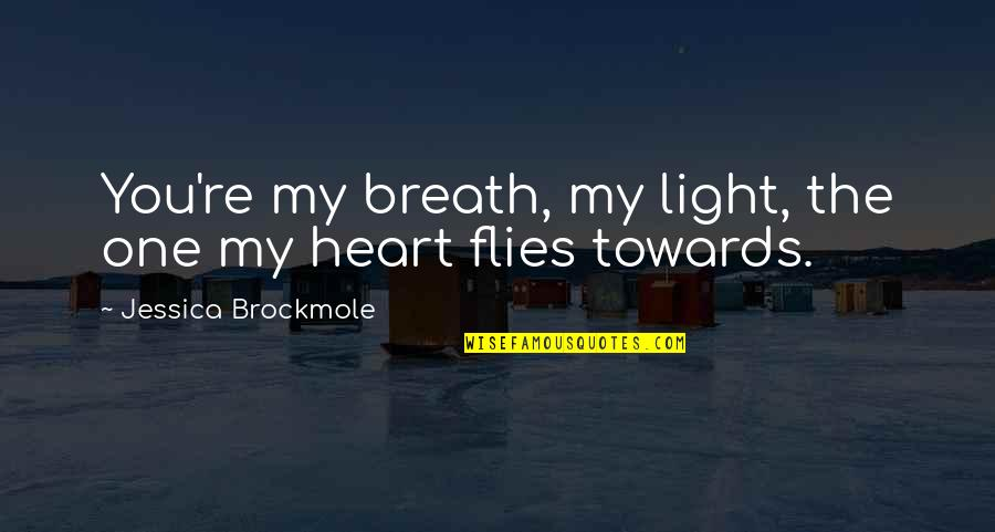French Keyboard Quotes By Jessica Brockmole: You're my breath, my light, the one my