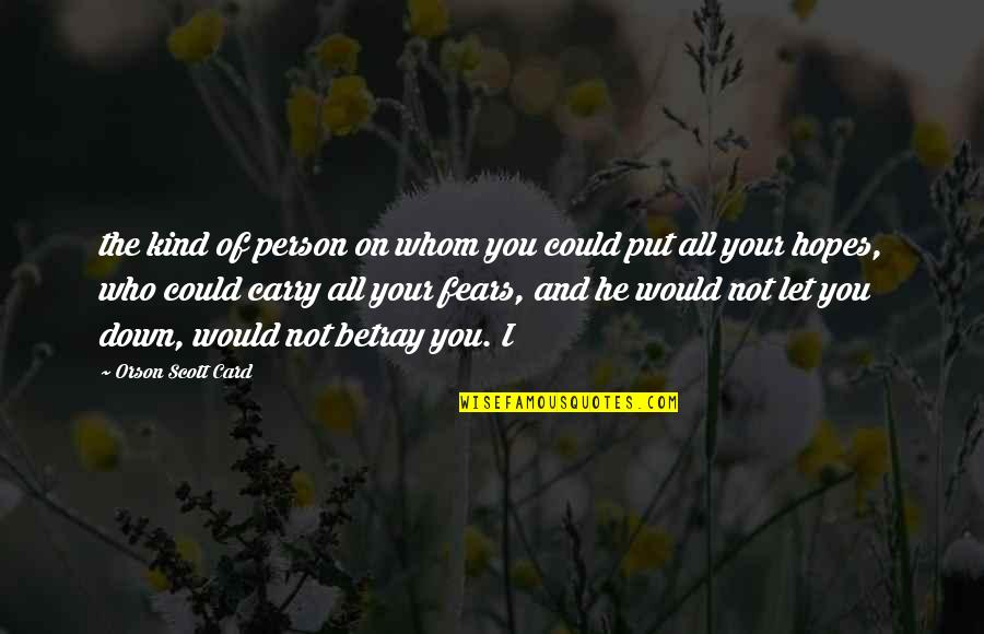 French Literature Love Quotes By Orson Scott Card: the kind of person on whom you could