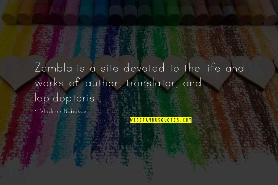 French Toast Quotes By Vladimir Nabokov: Zembla is a site devoted to the life