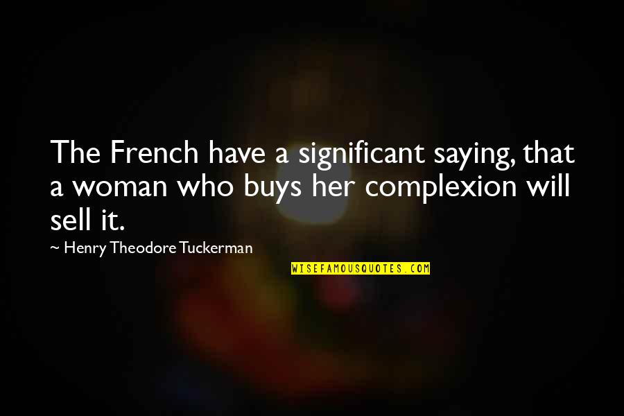 French Woman Quotes By Henry Theodore Tuckerman: The French have a significant saying, that a
