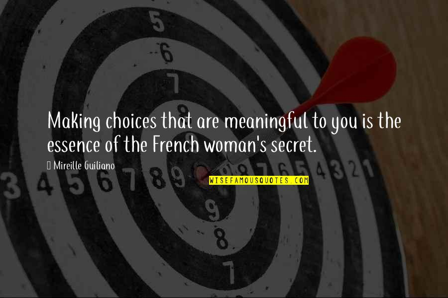 French Woman Quotes By Mireille Guiliano: Making choices that are meaningful to you is
