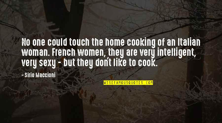 French Woman Quotes By Sirio Maccioni: No one could touch the home cooking of