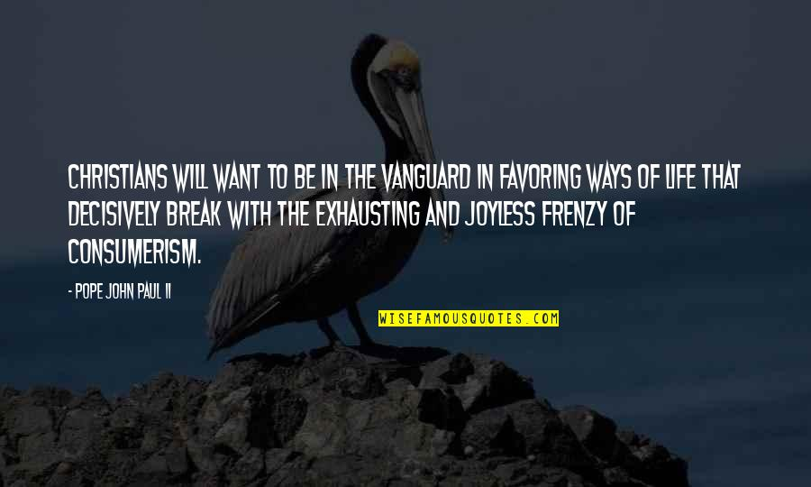 Frenzy Quotes By Pope John Paul II: Christians will want to be in the vanguard