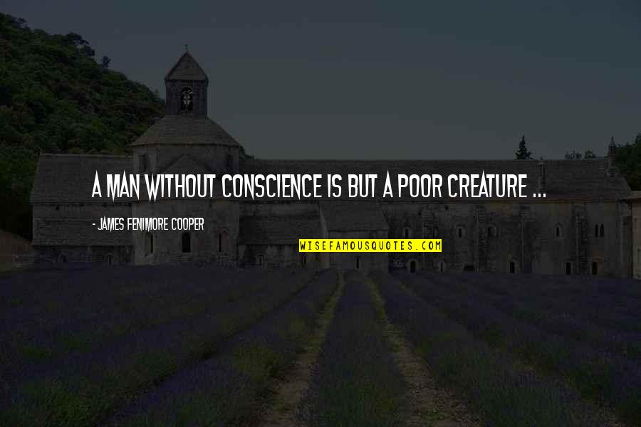 Fresco Painting Quotes By James Fenimore Cooper: A man without conscience is but a poor