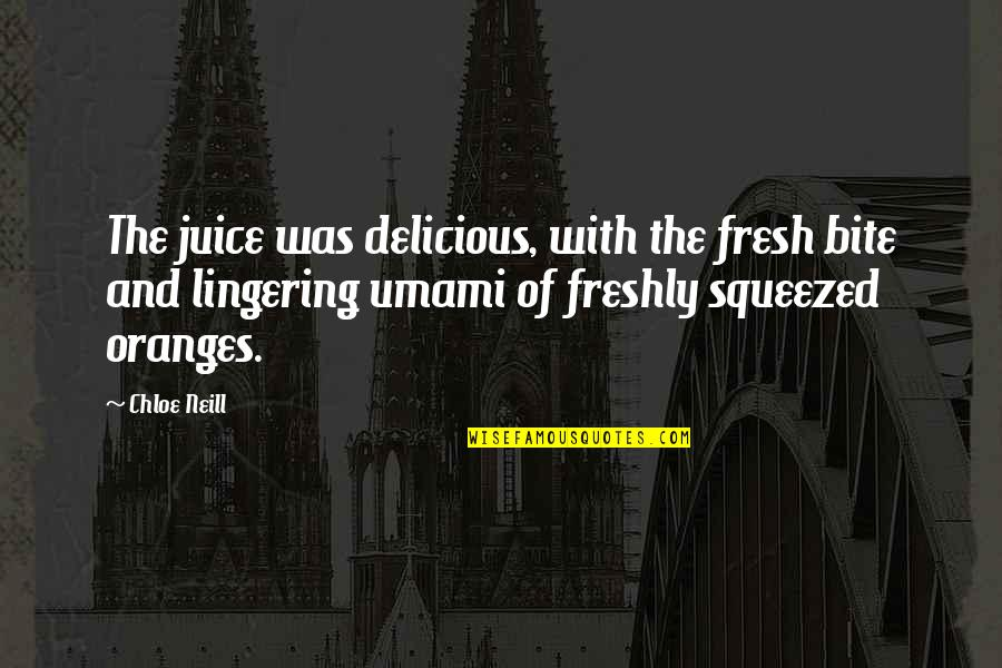 Fresh Juice Quotes By Chloe Neill: The juice was delicious, with the fresh bite