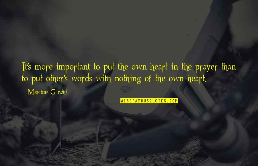 Fresh Pair Of Shoes Quotes By Mahatma Gandhi: It's more important to put the own heart