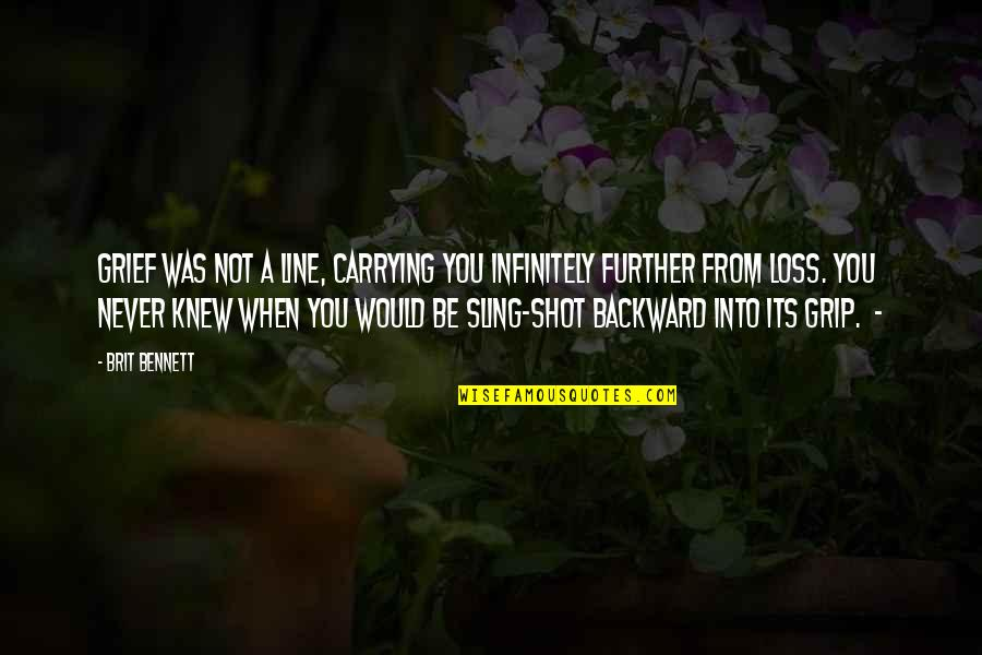 Freshening Quotes By Brit Bennett: Grief was not a line, carrying you infinitely