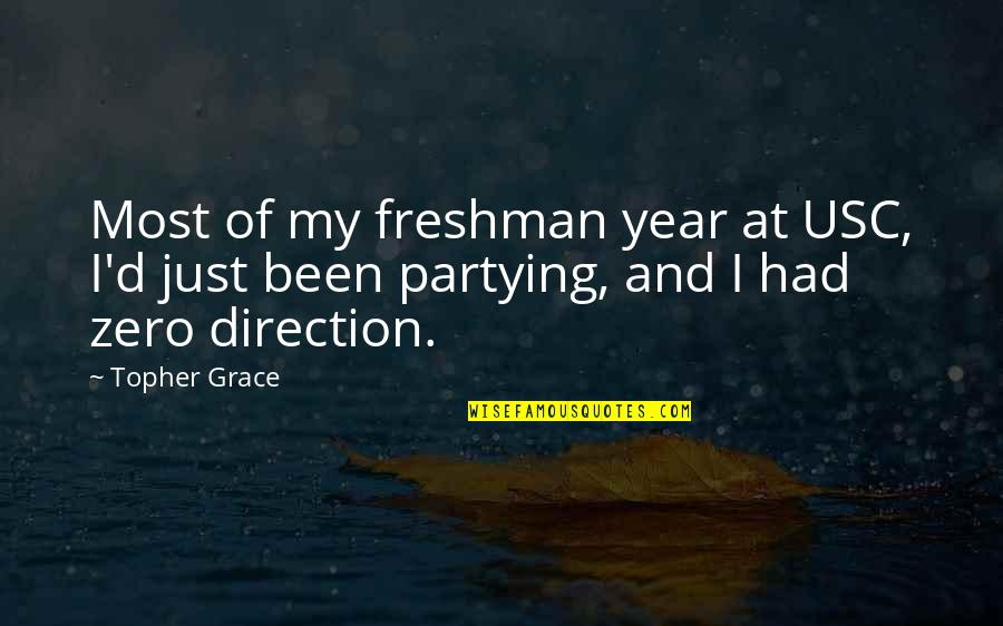 Freshman's Quotes By Topher Grace: Most of my freshman year at USC, I'd