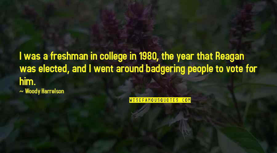 Freshman's Quotes By Woody Harrelson: I was a freshman in college in 1980,