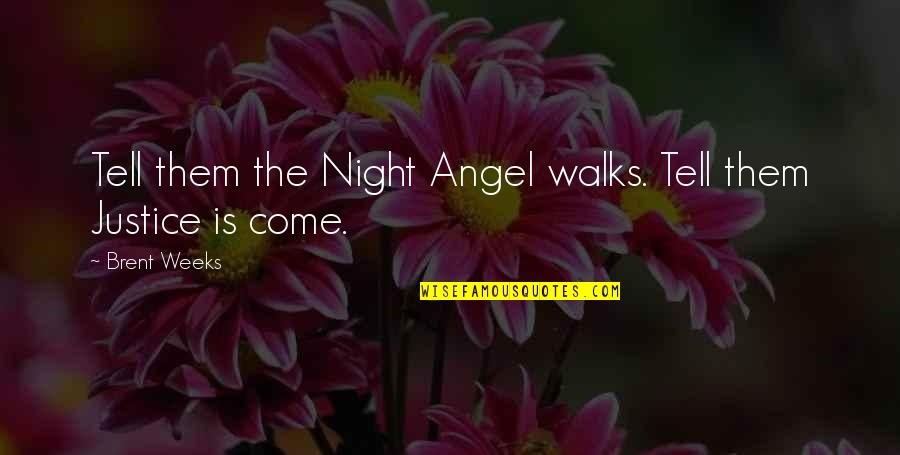Freud Defense Mechanism Quotes By Brent Weeks: Tell them the Night Angel walks. Tell them