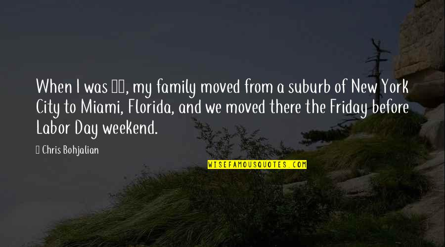 Friday 13 Quotes By Chris Bohjalian: When I was 13, my family moved from