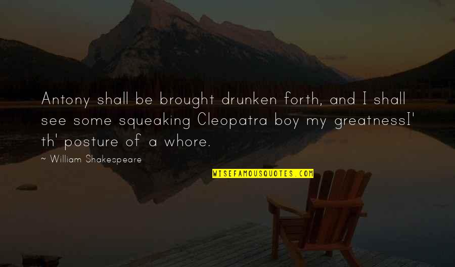 Friday Salah Quotes By William Shakespeare: Antony shall be brought drunken forth, and I