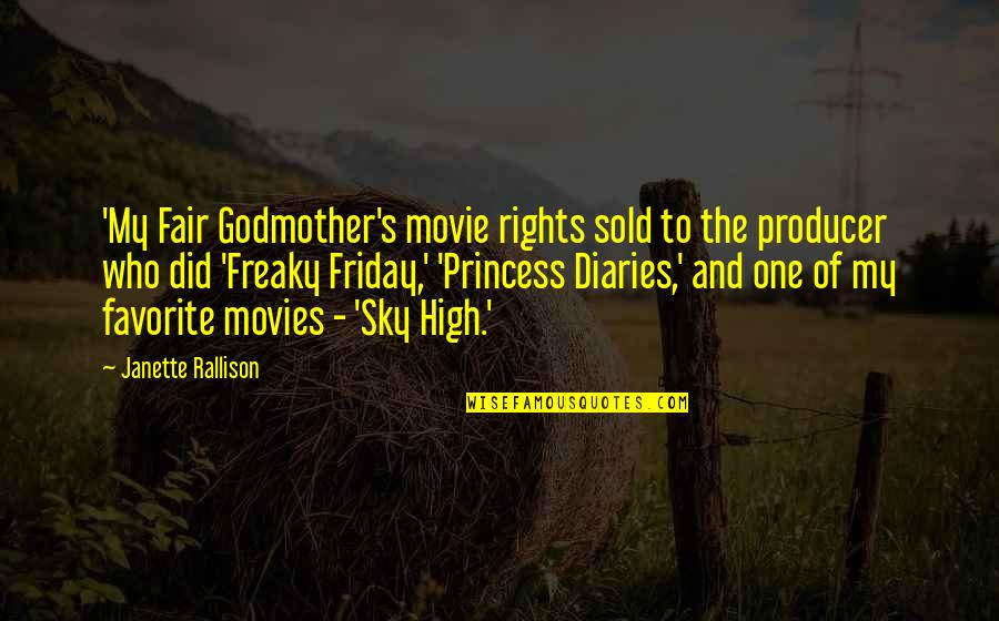 Friday The Movie Quotes By Janette Rallison: 'My Fair Godmother's movie rights sold to the