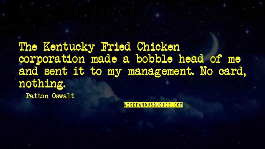 Fried Chicken Quotes By Patton Oswalt: The Kentucky Fried Chicken corporation made a bobble