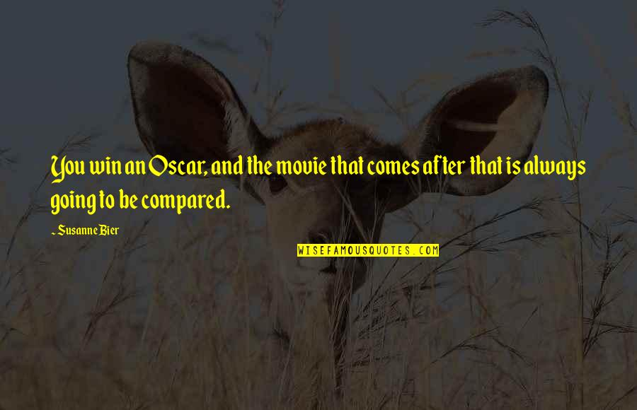Fried Dough Quotes By Susanne Bier: You win an Oscar, and the movie that