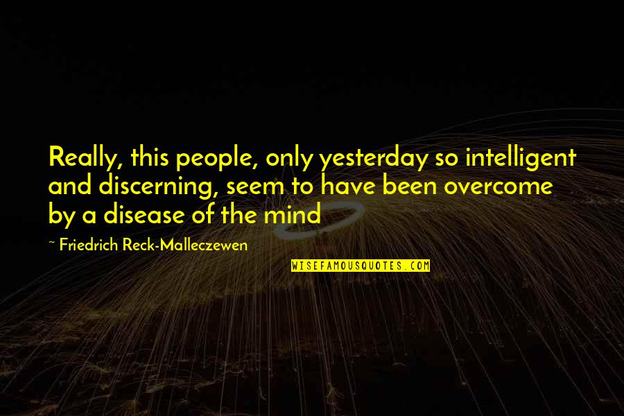 Friedrich Reck-malleczewen Quotes By Friedrich Reck-Malleczewen: Really, this people, only yesterday so intelligent and