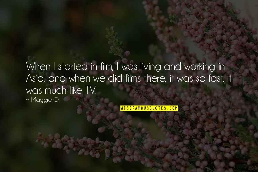 Friedrich Wilhelm Raiffeisen Quotes By Maggie Q: When I started in film, I was living