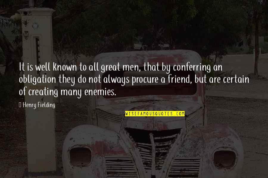 Friend Are Always There For You Quotes By Henry Fielding: It is well known to all great men,