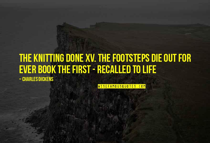 Friends And Thanksgiving Quotes By Charles Dickens: The Knitting Done XV. The Footsteps Die Out