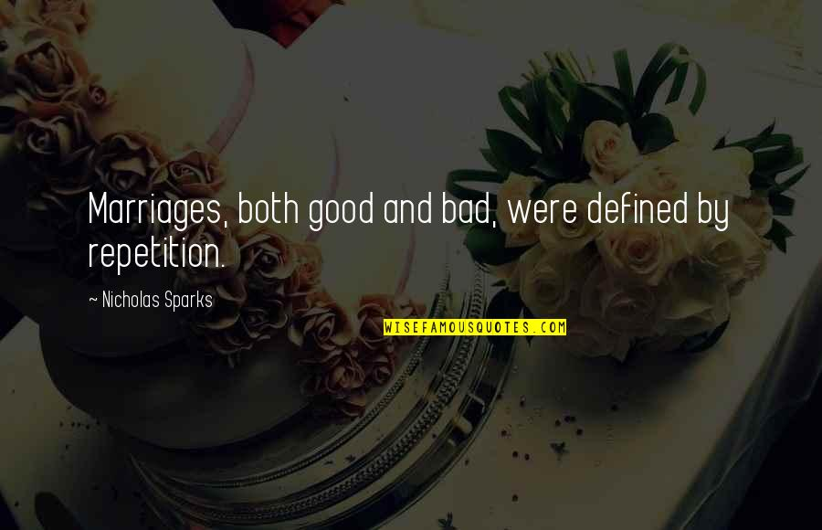Friends And Thanksgiving Quotes By Nicholas Sparks: Marriages, both good and bad, were defined by