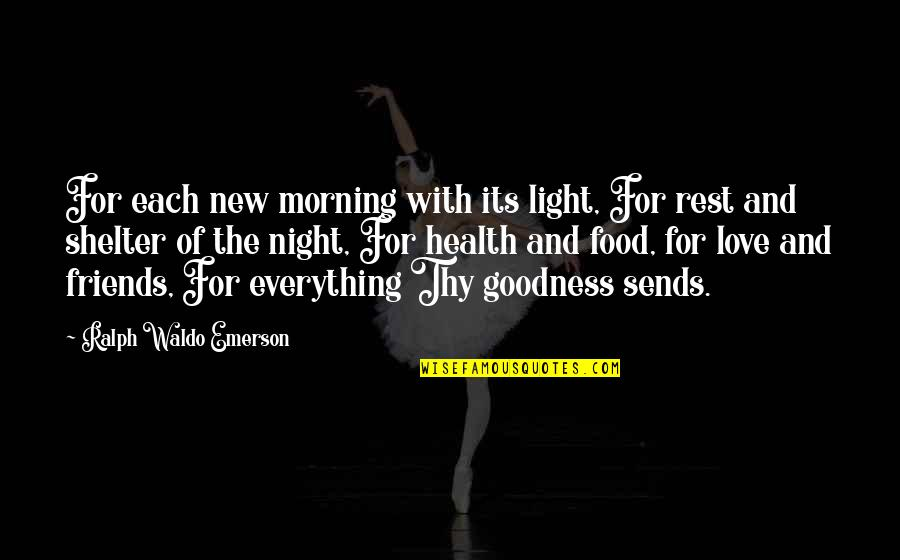 Friends And Thanksgiving Quotes By Ralph Waldo Emerson: For each new morning with its light, For