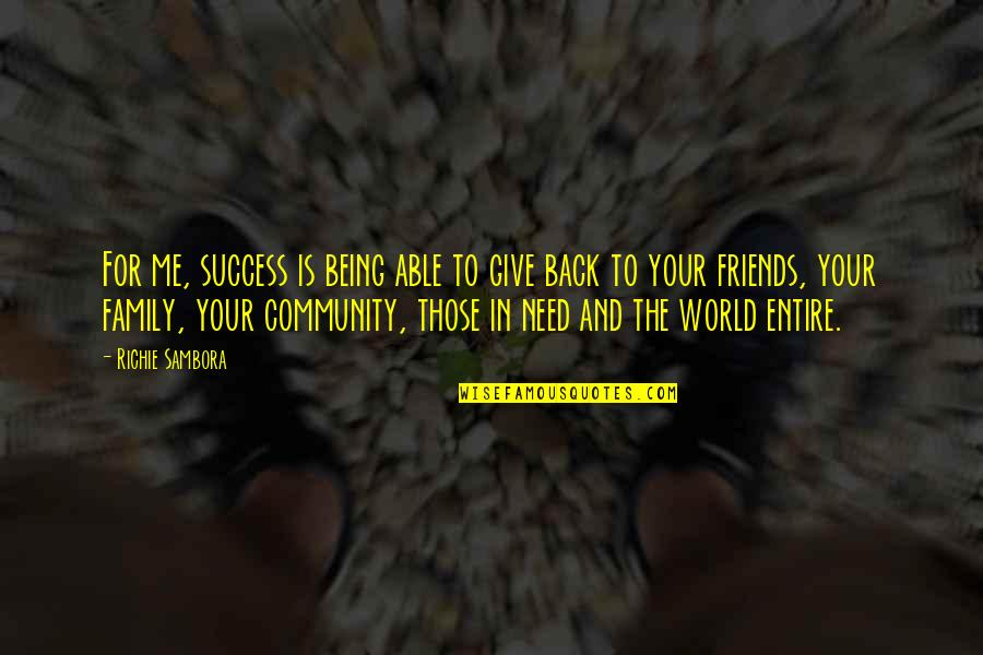Friends And The World Quotes By Richie Sambora: For me, success is being able to give