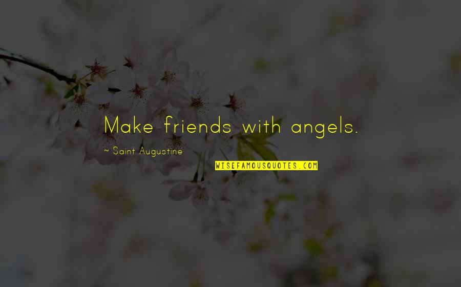 friends are angels quotes by saint augustine make friends with angels