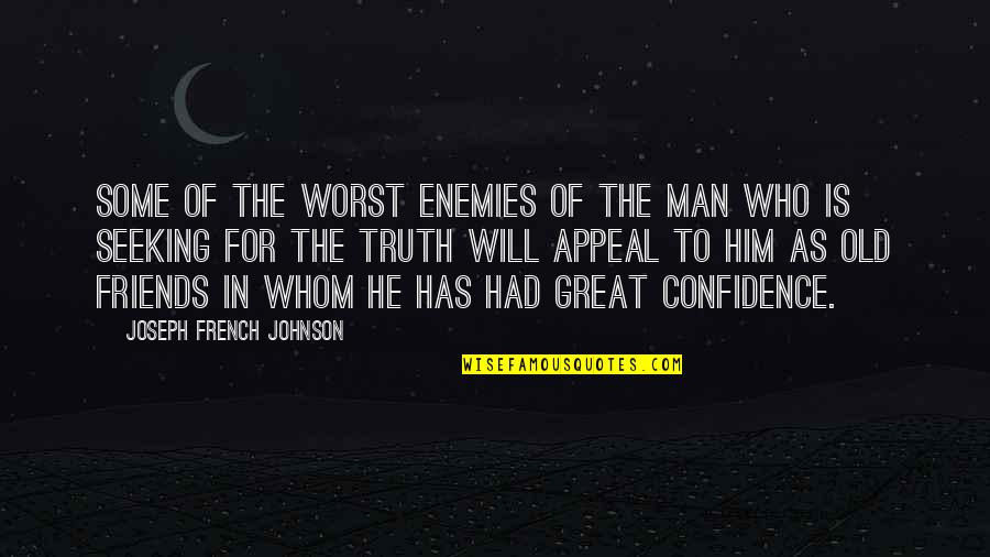 Friends As Enemies Quotes By Joseph French Johnson: Some of the worst enemies of the man