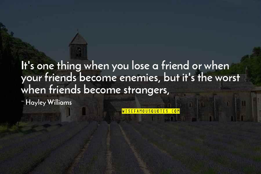 friends become strangers quotes top famous quotes about