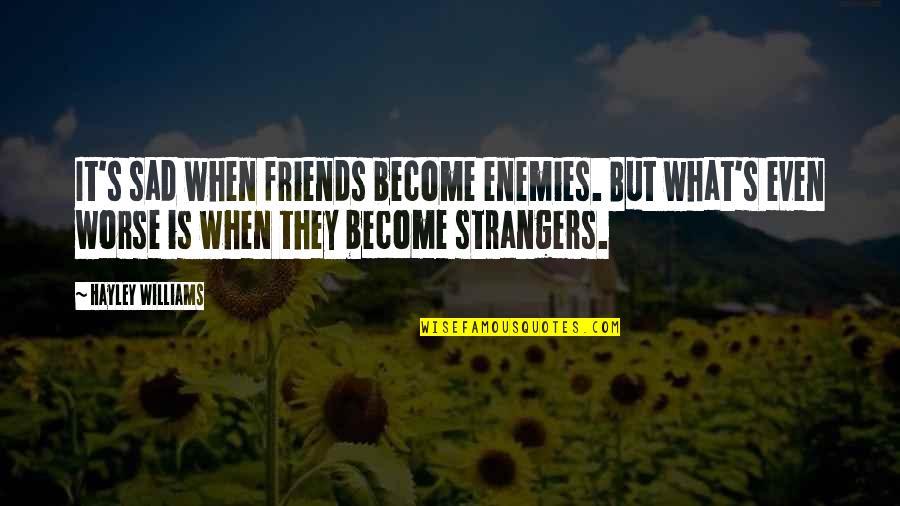 friends but enemies quotes top famous quotes about friends but