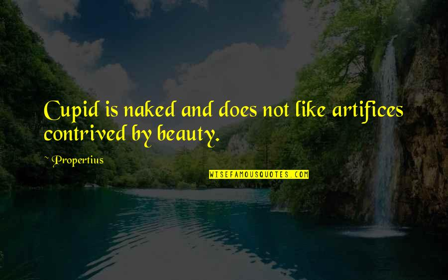 Friends Giving Bad Advice Quotes By Propertius: Cupid is naked and does not like artifices