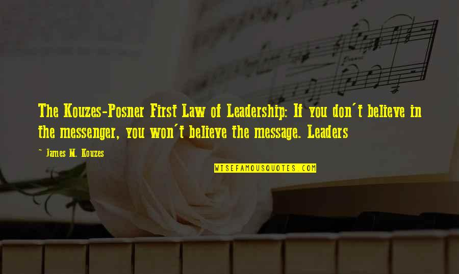 Friends Growing Closer Quotes By James M. Kouzes: The Kouzes-Posner First Law of Leadership: If you