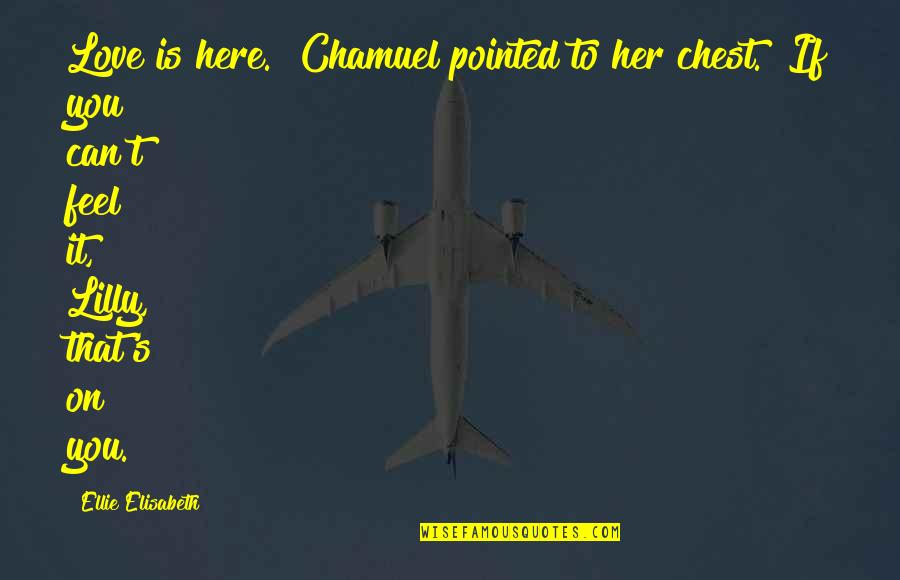 """Friends Lying To You Tumblr Quotes By Ellie Elisabeth: Love is here."""" Chamuel pointed to her chest."""