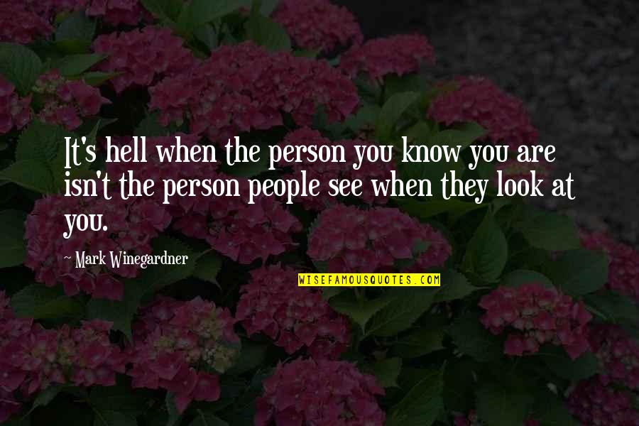 Friends Lying To You Tumblr Quotes By Mark Winegardner: It's hell when the person you know you