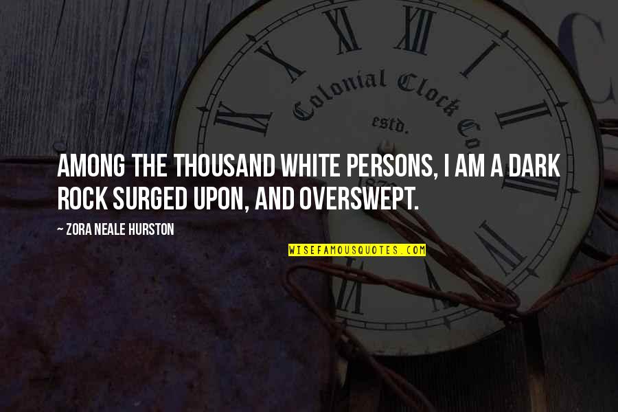 Friends Lying To You Tumblr Quotes By Zora Neale Hurston: Among the thousand white persons, I am a